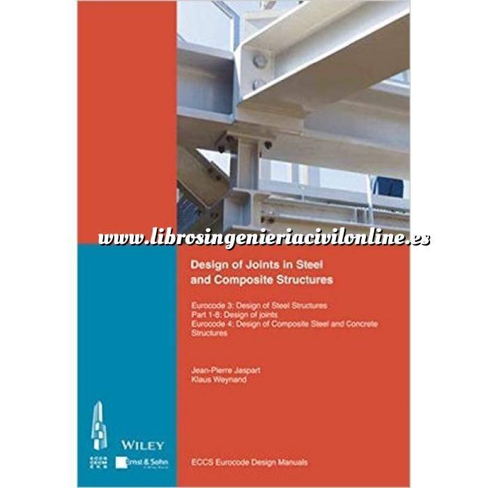 Imagen Estructuras metálicas Design of Joints in Steel and Composite Structures: Eurocode 3: Design of Steel Structures. Part 1-8 Design of Joints.