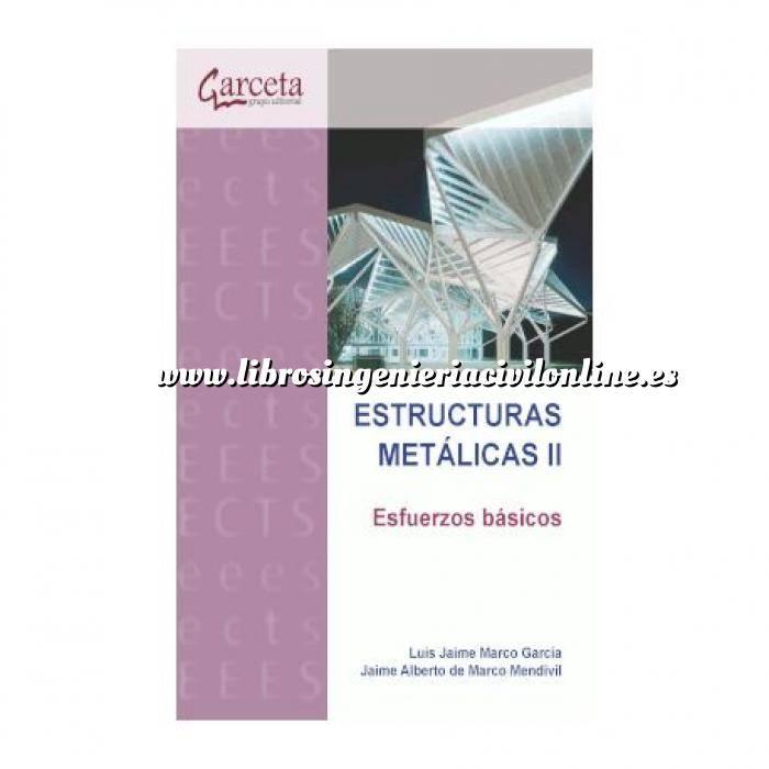 Imagen Estructuras metálicas Estructuras Metálicas II. Esfuerzos básicos