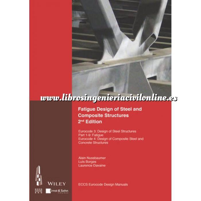 Imagen Estructuras metálicas Fatigue Design of Steel and Composite Structures: Eurocode 3: Design of Steel Structures
