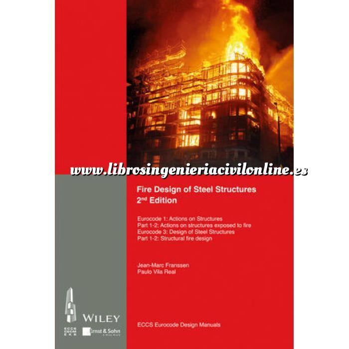 Imagen Estructuras metálicas Fire Design of Steel Structures 2e EC1 - Actions on structures - Part 1-2: Actions on str. exposed to fire. EC3 Design of steel structures. Part 1-2: