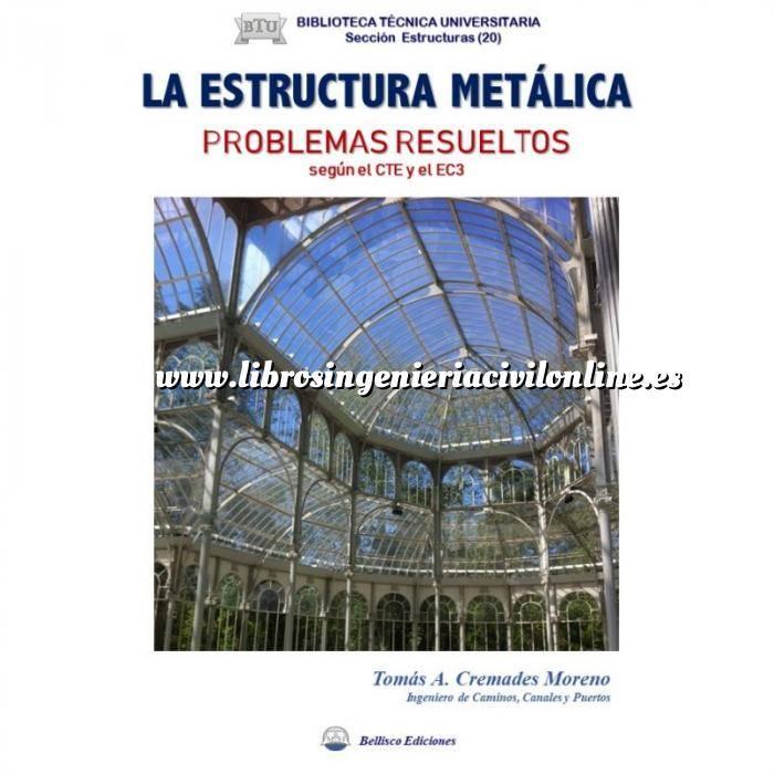 Imagen Estructuras metálicas La Estructura metalica.Problemas Resueltos Según el CTE y el EC3