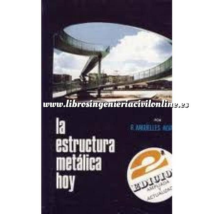 Imagen Estructuras metálicas La estructura metálica hoy .Tomo 1. 1ª Parte Teoría y Proyectos