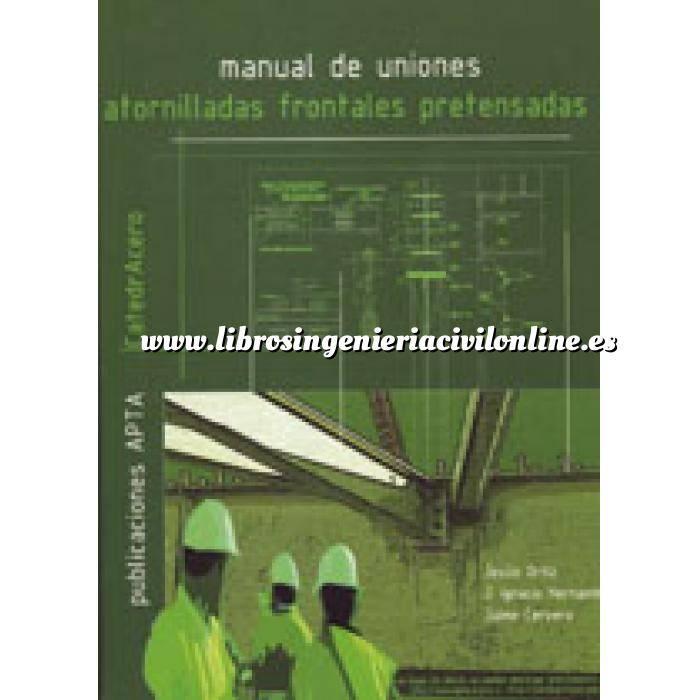Imagen Estructuras metálicas Manual de uniones atorniladas frontales pretensadas