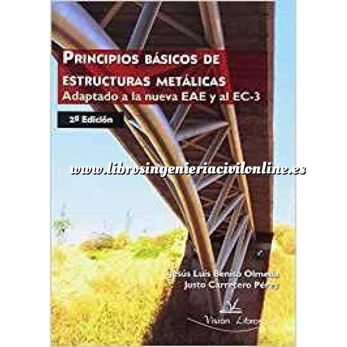 Imagen Estructuras metálicas Principios Básicos de Estructuras Metálicas. Adaptado a la nueva EAE y al EA.3