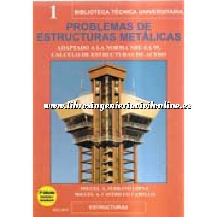 Imagen Estructuras metálicas Problemas de estructuras metálicas adaptado a la norma NBE-EA 95. Cálculo de estructuras de acero