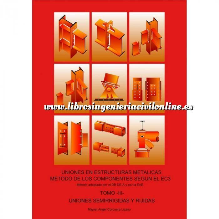 Imagen Estructuras metálicas Uniones semirrigidas y rigidas.Uniones en estructuras metalicas.Metodo de los componentes según el EC3 TOMO 3