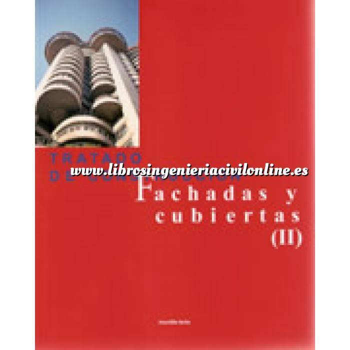 Imagen Fachadas y cubiertas Tratado de construcción. Fachadas y cubiertas ( II )