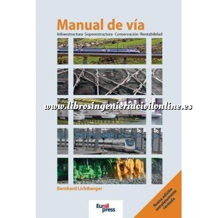 Imagen Ferrocarriles Manual de vía. Infraestructura, superestructura, conservación, rentabilidad