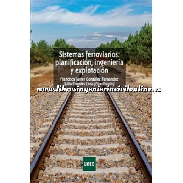 Imagen Ferrocarriles Sistemas ferroviarios:Planificación,Ingeniería y Explotación