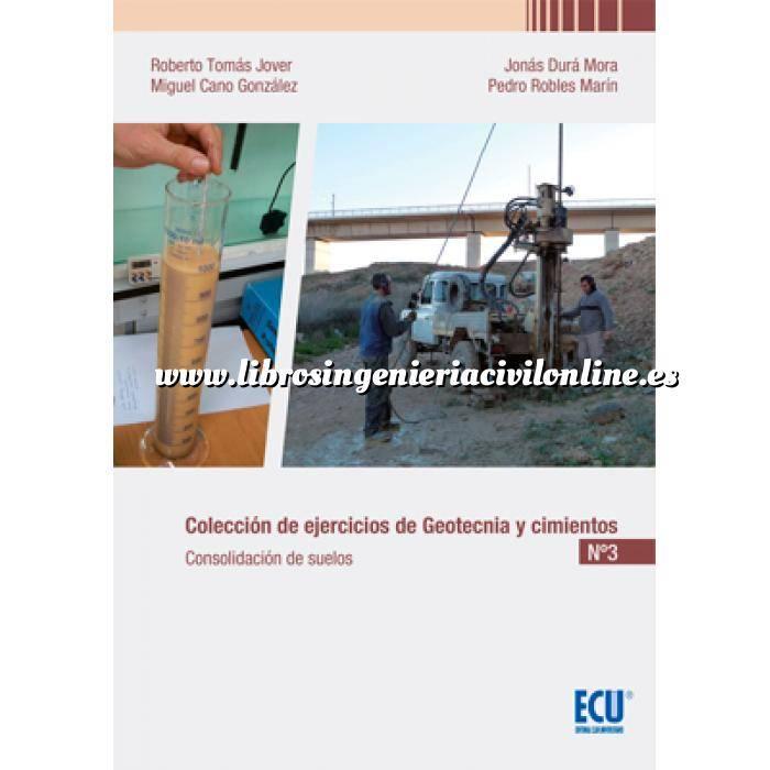 Imagen Geotecnia  Colección de ejercicios de geotecnia y cimientos . Cuaderno nº 3 Consolidación de suelos