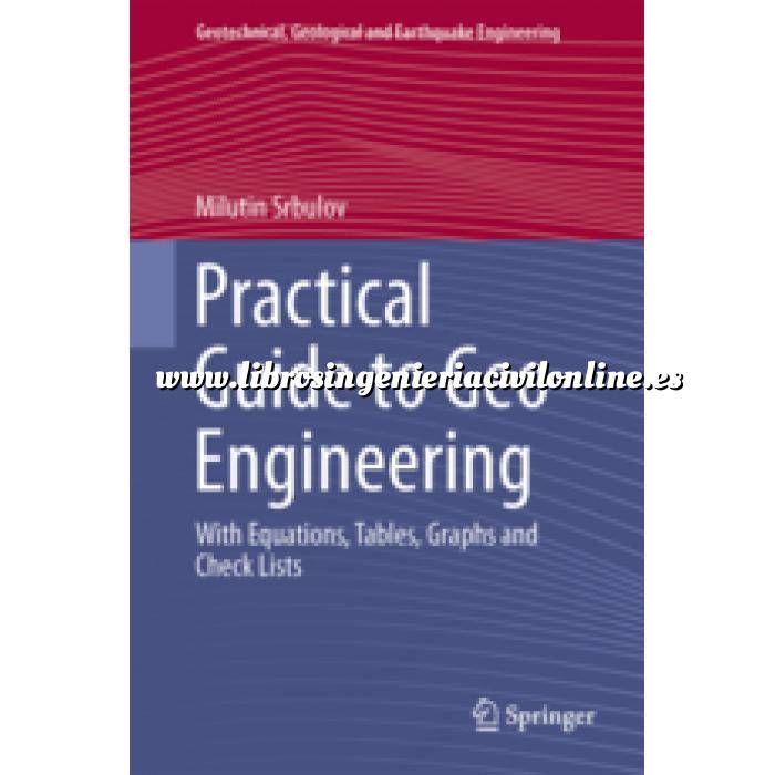 Imagen Geotecnia  Practical Guide to Geo-Engineering: With Equations, Tables, Graphs and Check Lists (Geotechnical, Geological and Earthquake Engineering)