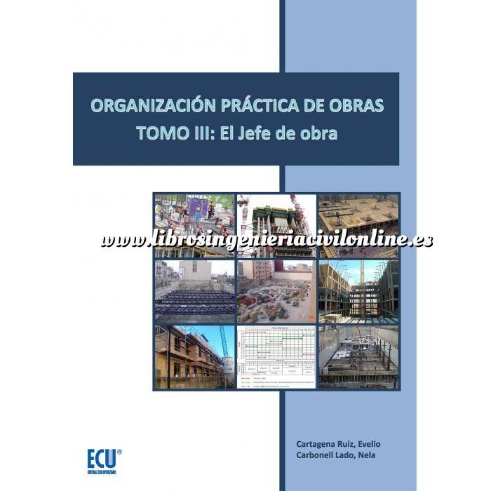 Imagen Gestion de proyectos Organización práctica de obras. Tomo III: El jefe de obra