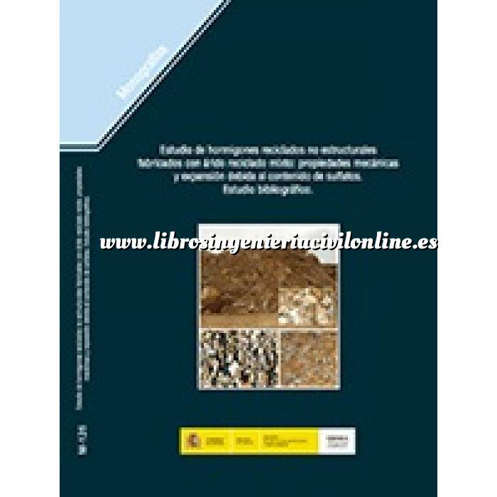 Imagen Hormigón armado Estudio de hormigones reciclados no estructurales fabricados con árido reciclado mixto: propiedades mecánicas y expansión debida al contenido de sulfatos. Estudio bibliográfico