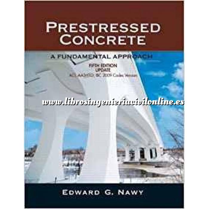 Imagen Hormigón pretensado Prestressed Concrete.Upgrade: ACI, AASHTO, IBC 2009 Codes Version, 5/E