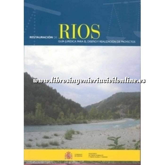 Imagen Ingeniería de ríos Restauración de rios : guía jurídica para el diseño y realización de proyectos