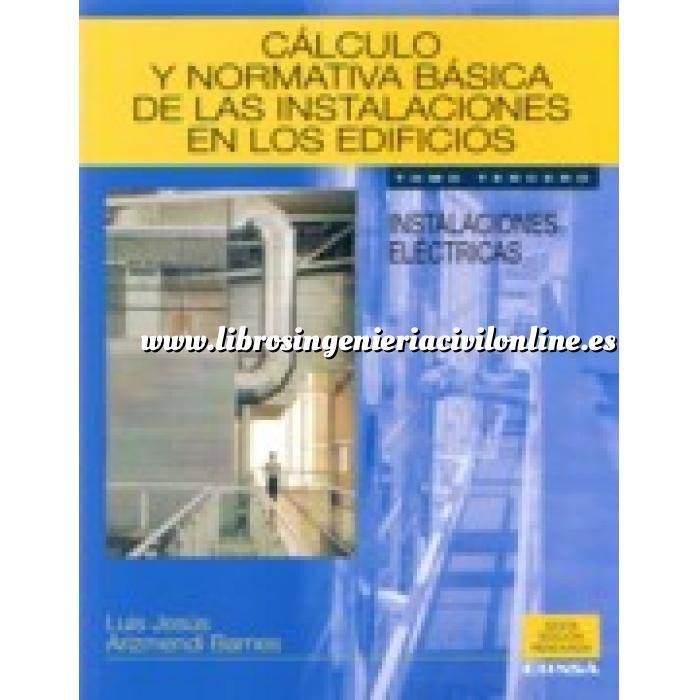 Imagen Instalaciones eléctricas de baja tensión Cálculo y normativa basica de las instalaciones en los edificios.Tomo 3 instalaciones electricas