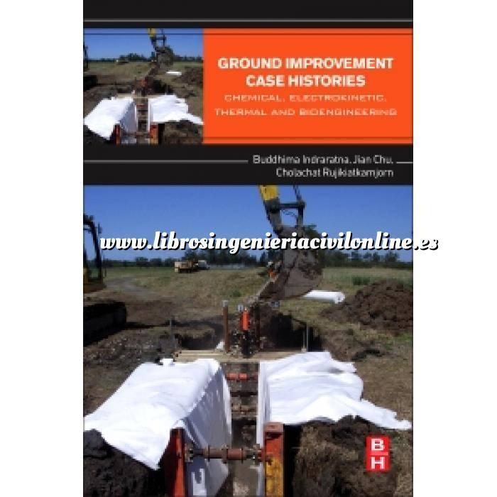 Imagen Mecánica del suelo Ground Improvement  Case Histories, Chemical, Electrokinetic, Thermal and Bioengineering