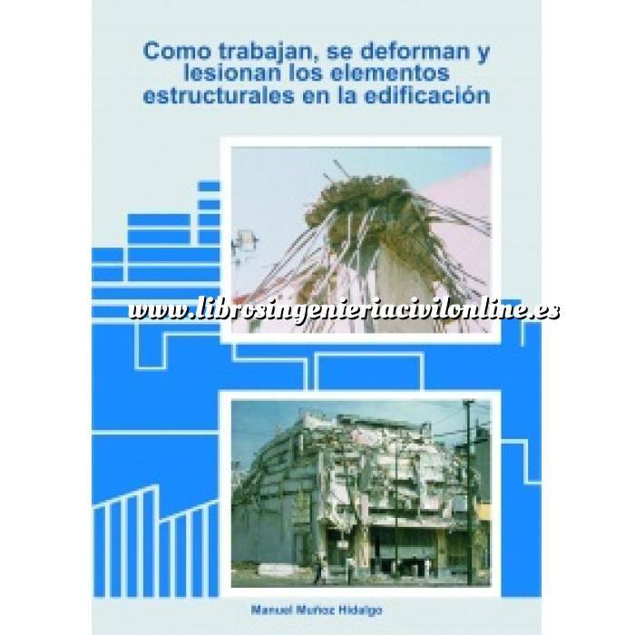 Imagen Patología y rehabilitación Cómo trabajan,se deforman y lesionan los elementos estructurales