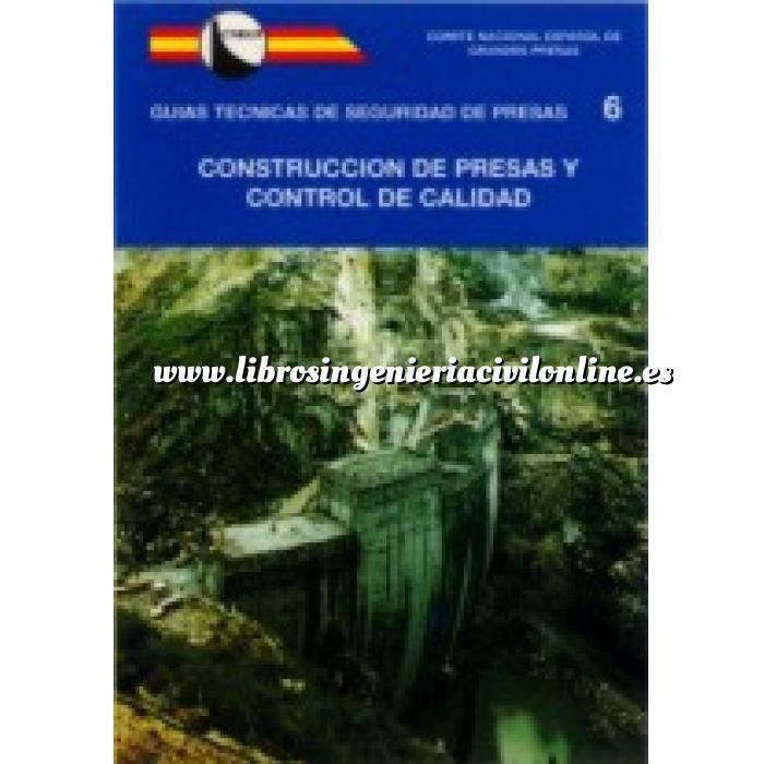 Imagen Presas Guía Técnica de Seguridad de Presas nº 6 , Construcción de presas y control de calidad