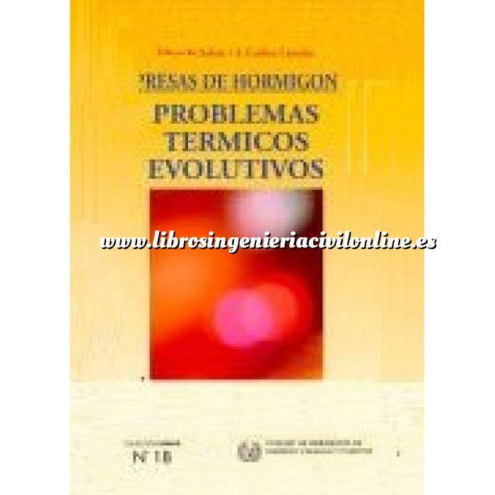 Imagen Presas Presas de hormigón. Problemas térmicos evolutivos