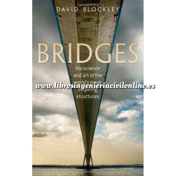 Imagen Puentes y pasarelas Bridges: The Science and Art of the World's Most Inspiring Structures