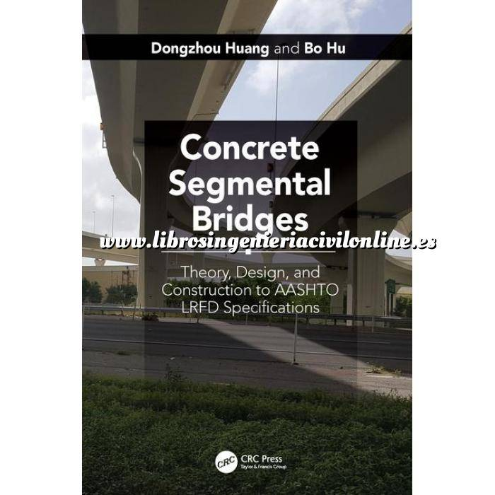 Imagen Puentes y pasarelas Concrete Segmental Bridges: Theory, Design, and Construction to AASHTO LRFD Specifications