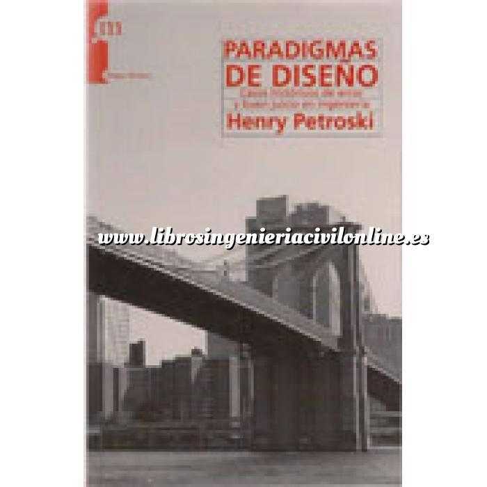 Imagen Puentes y pasarelas Paradigmas de diseño : casos históricos de error y buen juicio en ingeniería