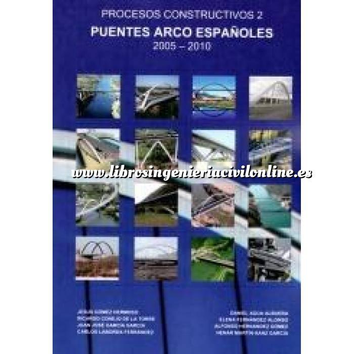 Imagen Puentes y pasarelas Procesos constructivos 2. Puentes arco españoles 2005.2010
