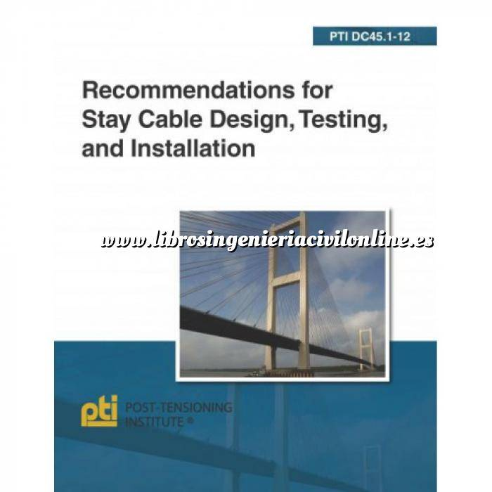 Imagen Puentes y pasarelas Recommendations for stay cable design, testing and installation