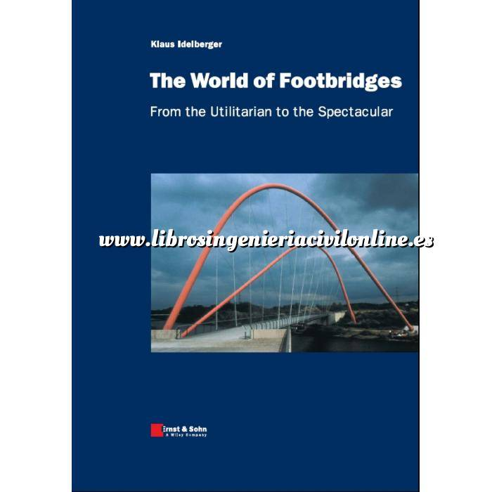 Imagen Puentes y pasarelas The World of Footbridges: From the Utilitarian to the Spectacular