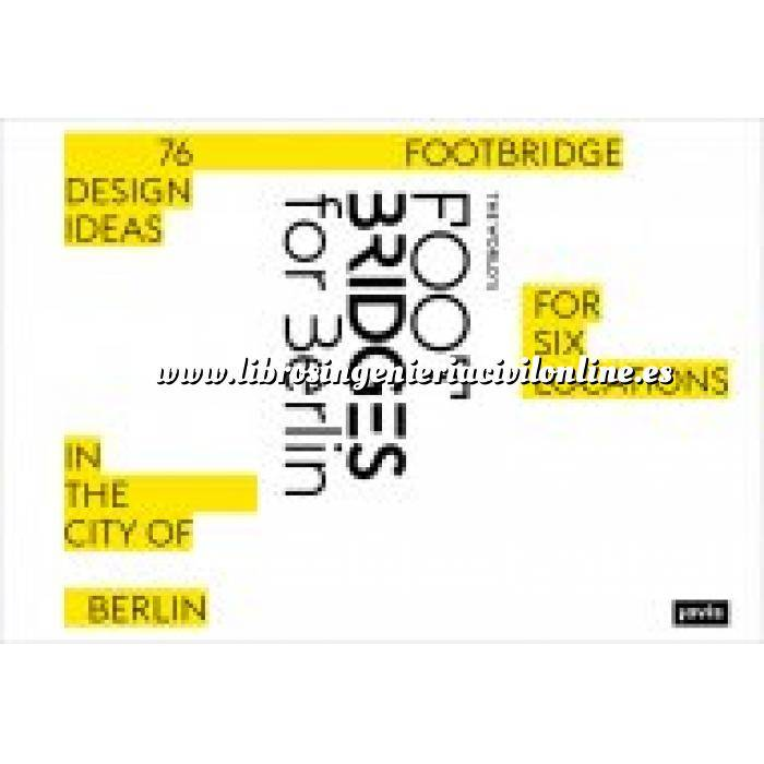 Imagen Puentes y pasarelas The world´s footbridges for Berlin. 76 Footbridge Design ideas