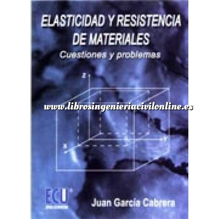 Imagen Resistencia de materiales Elasticidad y resistencia de materiales,cuestiones y problemas
