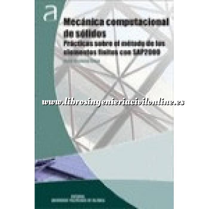 Imagen Teoría de estructuras Mecánica computacional de sólidos.Prácticas sobre el método de los elementos Finito con SAP2000