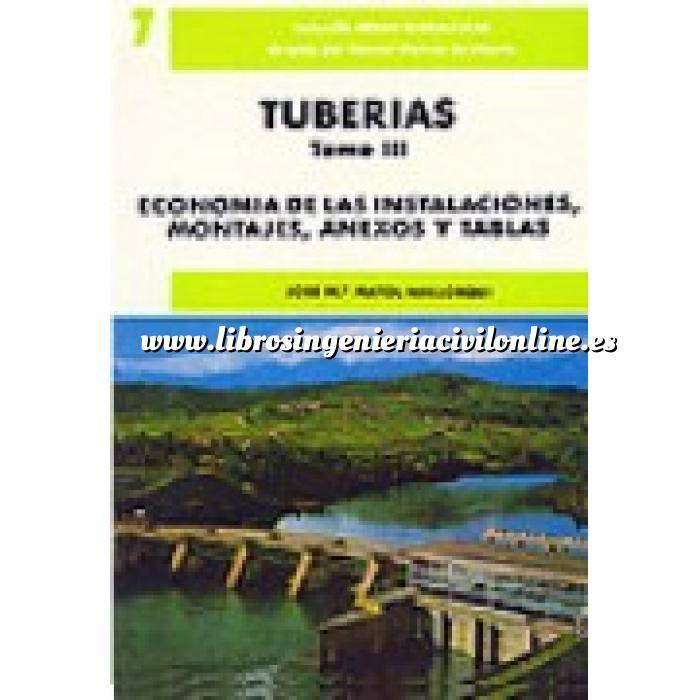 Imagen Tuberías Tuberías III. Economía de las instalaciones, montajes, anexos y tablas