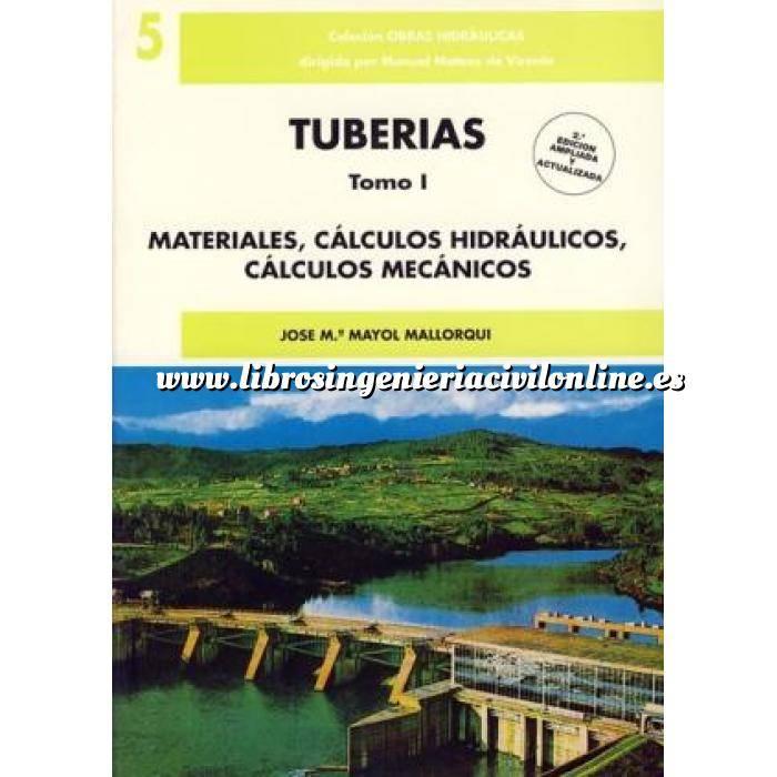 Imagen Tuberías Tuberías. Tomo 1. Materiales, cálculos hidráulicos, cálculos mecánicos