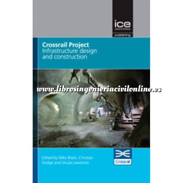 Imagen Túneles y obras subterráneas Crossrail Project: Infrastructure Design and Construction