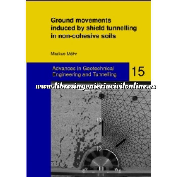 Imagen Túneles y obras subterráneas Ground movements induced by shield tunnelling in non-cohesive soils. Advances in Geotechnical Engineering and Tunnelling, Bd. 15