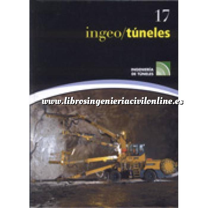 Imagen Túneles y obras subterráneas Ingeotúneles  Vol. 17. Ingenieria de túneles
