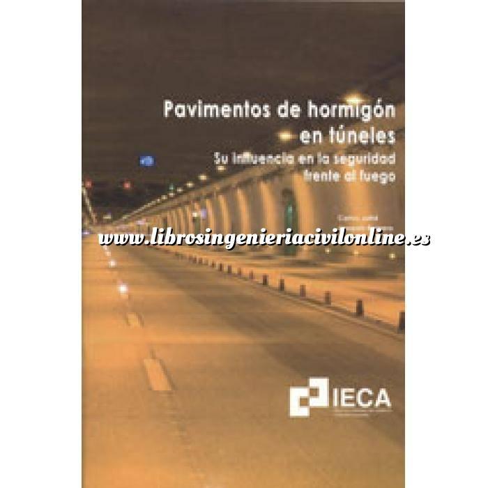 Imagen Túneles y obras subterráneas Pavimentos de hormigón en túneles. Su influencia en la seguridad frente al fuego