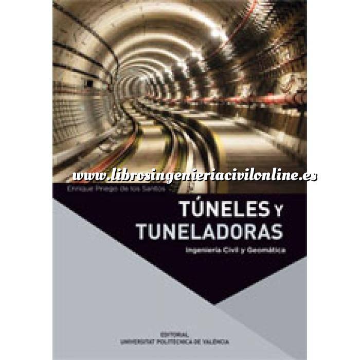 Imagen Túneles y obras subterráneas Túneles y tuneladoras.Nociones generales y topografía para su guiado