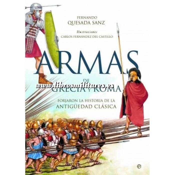 Imagen Armamento militar Armas de Grecia y Roma. Forjaron la historia de la antigüedad clásica