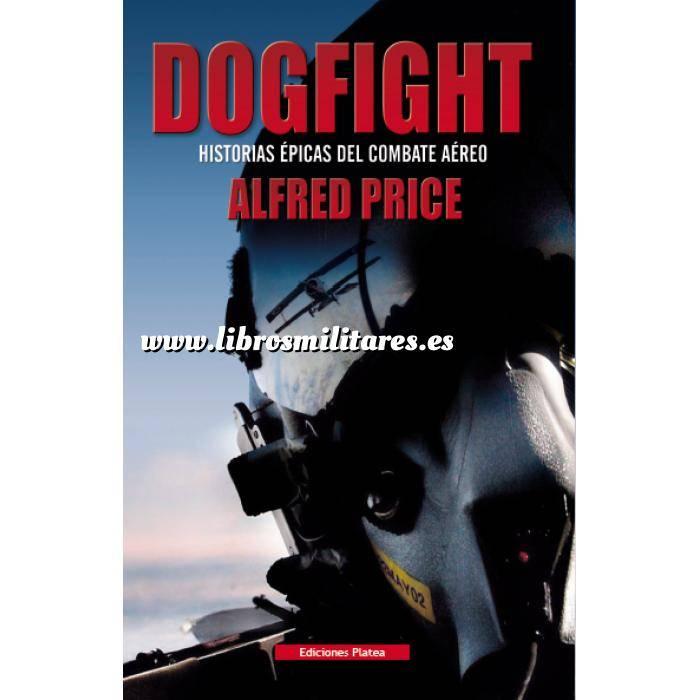 Imagen Aviación militar  Dogfight, Historias Epicas del Combate Aereo