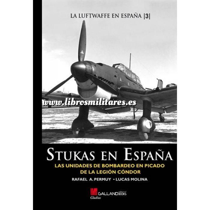 Imagen Aviación militar  Stukas en España. Las unidades de bombardeo en picado de la Legión Condor