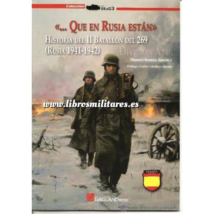 Imagen División azul Que en Rusia están. Historia del II batallón del 269. Rusia 1941-1942