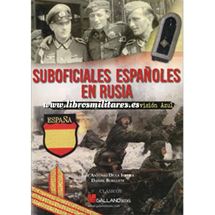 Imagen División azul Suboficiales españoles en Rusia.Brigadas y Sargentos en la División Azul