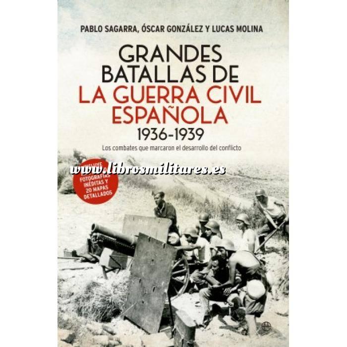 Imagen Guerra civil española Grandes batallas de la Guerra Civil española 1936-1939. Los combates que marcaron el desarrollo del conflicto