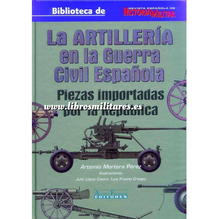 Imagen Guerra civil española La Artilleria en la Guerra Civil Española.Piezas importadas por la República