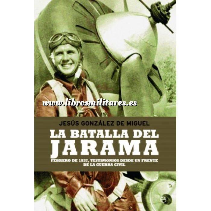 Imagen Guerra civil española La batalla del Jarama. Febrero de 1937, el infierno en Madrid durante la Guerra Civil