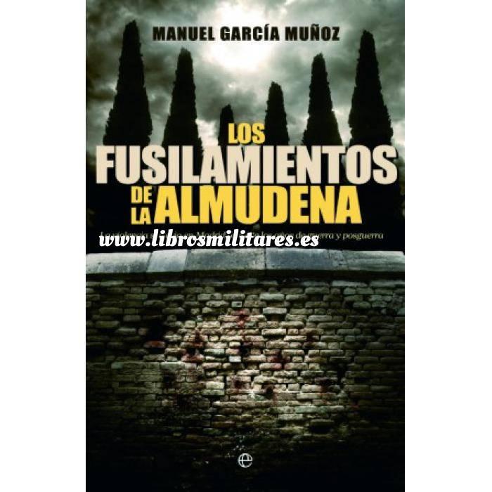 Imagen Guerra civil española MaLos fusilamientos de La Almudena. La violencia sectaria en Madrid durante la Guerra Civil y la posguerra