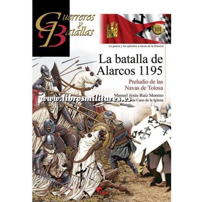 Imagen Guerreros y batallas Guerreros y Batallas nº101 La batalla de Alarcos 1195. Preludio de las Navas de Tolosa